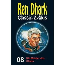 Ren Dhark Classic-Zyklus 8: Die Meister des Chaos