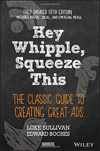 hey-whipple-squeeze-this-the-classic-guide-to-creating-great-ads