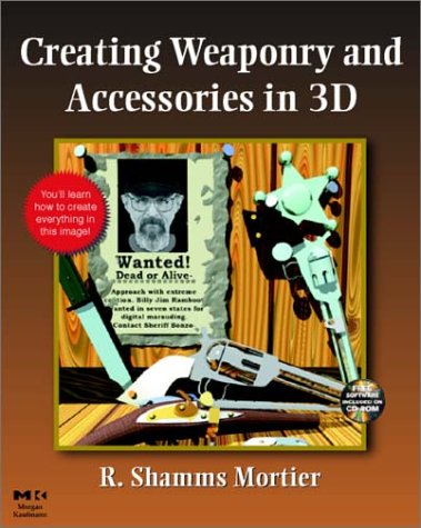 Creating Weaponry and Accessories in 3D, m. CD-ROM