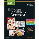CAP Esthétique Cosmétique Parfumerie: Biologie - Dermatologie - Cosmétologie - Technologie : manuel 1re et 2e année