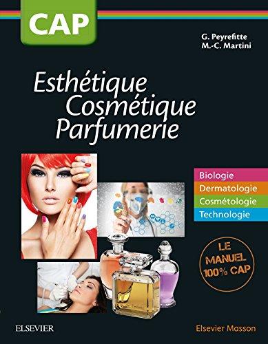 CAP Esthétique Cosmétique Parfumerie: Biologie - Dermatologie - Cosmétologie - Technologie : manuel 1re et 2e année par Gérard Peyrefitte