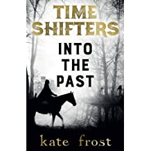 Time Shifters: Into the Past: Volume 1