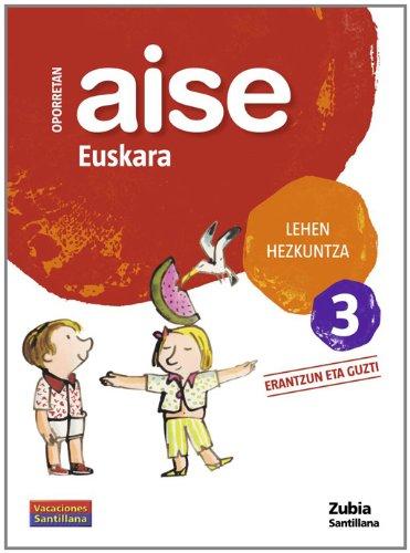 Oporretan Aise Euskara 3 Lehen Euskera Zubia - 9788498940701