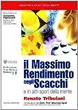 eBook Gratis da Scaricare Il massimo rendimento negli scacchi E in altri sport della mente (PDF,EPUB,MOBI) Online Italiano