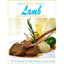 The Absolute Best Lamb Recipes Cookbook (English Edition)