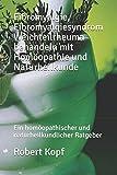 Fibromyalgie, Fibromyalgiesyndrom Weichteilrheuma behandeln mit Homöopathie und Naturheilkunde: Ein homöopathischer und naturheilkundlicher Ratgeber