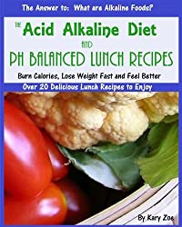 The Acid Alkaline Diet and PH Balanced  Lunch Recipes (PH Balanced Acid Alkaline Recipes Book 1) (English Edition)