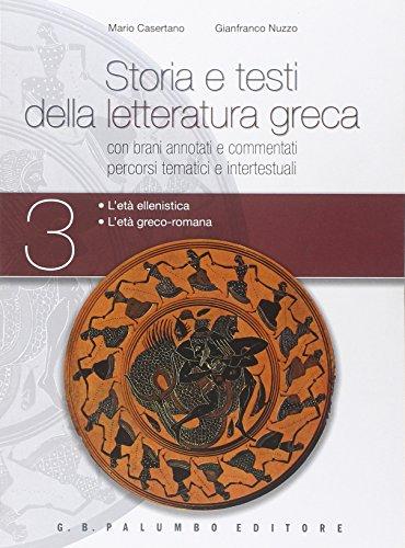 Storia e testi della letteratura greca. Plus. Con Tebaide. La saga tebana nella tragedia greca. Per i Licei. Con espansione online: 3