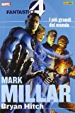 I più grandi del mondo. Fantastici quattro. Mark Millar collection: 1