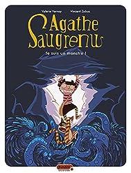 Agathe Saugrenu - tome 1 - Je suis un monstre