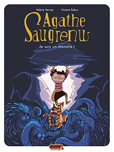 Agathe Saugrenu (1) : Je suis un monstre !. 1