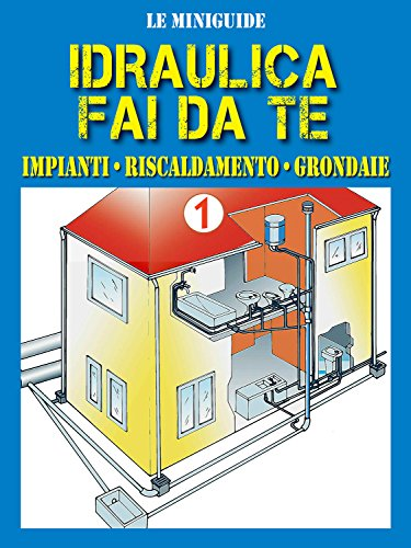 idraulica-fai-da-te-1-impianti-riscaldamento-grondaie-le-miniguide