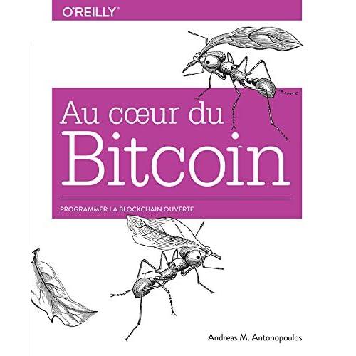 Au coeur du Bitcoin - Programmer la Blockchain ouverte - collection O'Reilly