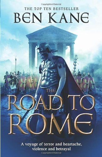 The Road to Rome (The Forgotten Legion Chronicles, Volume 3) by Ben Kane(2011-01-31)