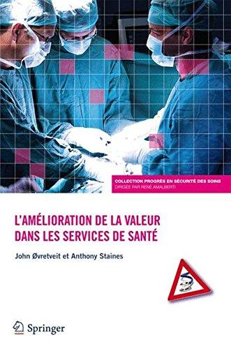 L'amélioration de la valeur dans les services de santé par Anthony Staines, John Ovretveit