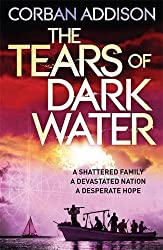 The Tears of Dark Water by Corban Addison (2015-09-24)