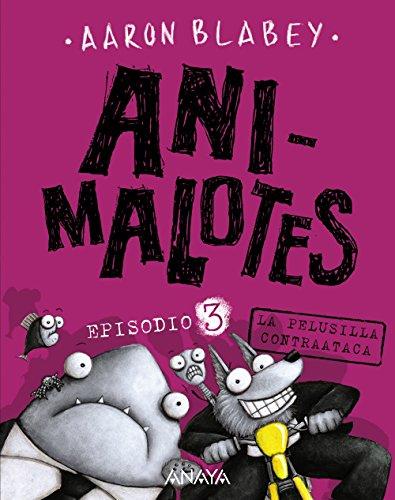 Animalotes 3. La pelusilla contraataca (Literatura Infantil (6-11 Años) - Narrativa Infantil) por Aaron Blabey