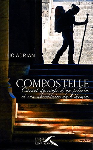 Compostelle par Luc ADRIAN