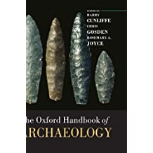 The Oxford Handbook of Archaeology (Oxford Handbooks)