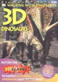 Walking With Dinosaurs: 3-d Book With 3-d Glasses