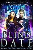 Blind Date: An Ian Dex Supernatural Short Story (Las Vegas Paranormal Police Department)