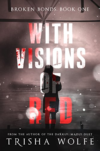 With Visions of Red (Broken Bonds Book 1) (English Edition)