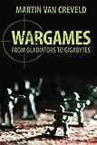Wargames: From Gladiators to Gigabytes