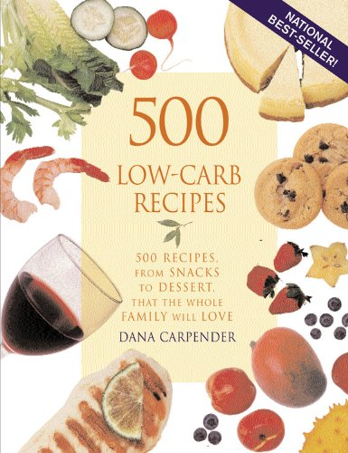 Preisvergleich Produktbild 500 Low-Carb Recipes: 500 Recipes from Snacks to Desserts That the Whole Family Will Love