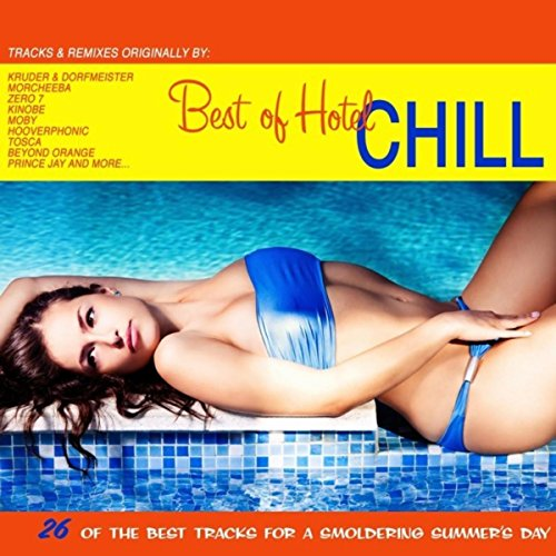 The Best Of Hotel Chill (26 Of...