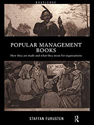 Popular Management Books: How they are made and what they mean for organisations