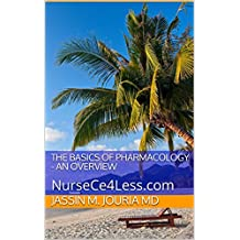 The Basics of Pharmacology - An Overview: NurseCe4Less.com (English Edition)