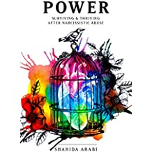 POWER: Surviving and Thriving After Narcissistic Abuse: A Collection of Essays on Malignant Narcissism and Recovery from Emotional Abuse (English Edition)