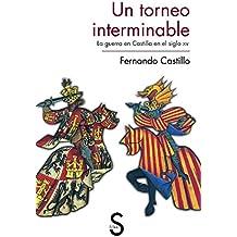Un Torneo Interminable. La Guerra En Castilla En El Siglo XV (Serie Historia Medieval)