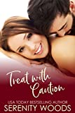 Treat with Caution (Treats to Tempt You Book 1) by Serenity Woods