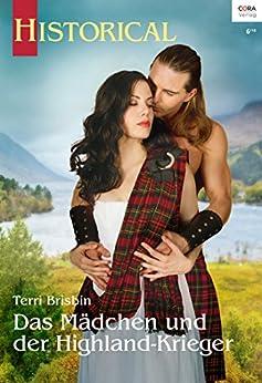 Das Mädchen und der Highland-Krieger (Historical 343)