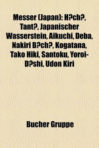 Messer (Japan): H Ch, Tant, Japanischer Wasserstein, Aikuchi, Deba, Nakiri B Ch, Kogatana, Tako...