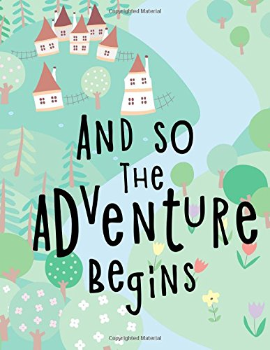 And So The Adventure Begins: Kids Notebook or Draw and Write Journal with Blank & Lined Pages: Volume 1 (Notebooks for Kids) por Cute Notebooks
