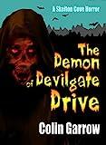 The Demon of Devilgate Drive (Skeleton Cove Horror Book 1)