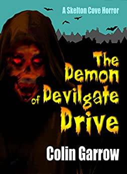 The Demon of Devilgate Drive (Skeleton Cove Horror Book 1) by [Garrow, Colin]