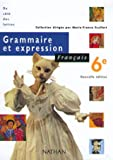 Français, 6e, grammaire et expression, élève, édition 2000