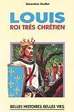 Saint Louis - Roi très chrétien (Belles histoires, belles vies)