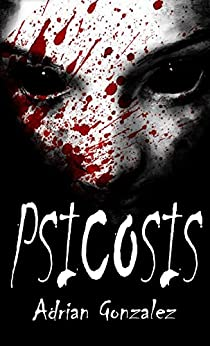 Psicosis - Terror: Libro 1 eBook: Adrian Gonzalez: Amazon