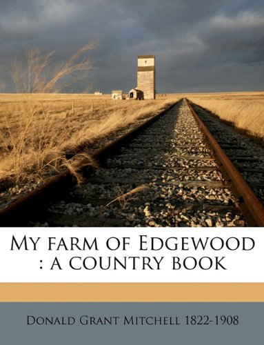 My farm of Edgewood: a country book