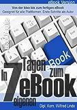 In nur 7 Tagen zum eigenen eBook - Wilfred Lindo
