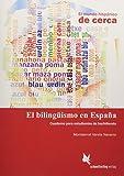 El bilingüismo en España (Schülerheft): Cuaderno para estudiantes de bachillerato (El mundo hispánico de cerca)