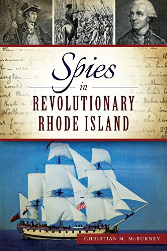 Spies in Revolutionary Rhode Island (War Era and Military) by Christian M. McBurney (4-Nov-2014) Paperback