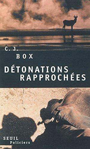 Détonations rapprochées (Policiers) par C. J. Box