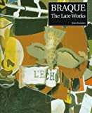 Braque: The Late Works (Menil Collection)
