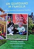Scarica Libro UN GUARDIANO IN FAMIGLIA Il cane da Guardia e Protezione Familiare (PDF,EPUB,MOBI) Online Italiano Gratis