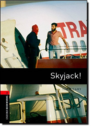 Oxford Bookworms Library: Level 3:: Skyjack!: 1000 Headwords (Oxford Bookworms ELT)